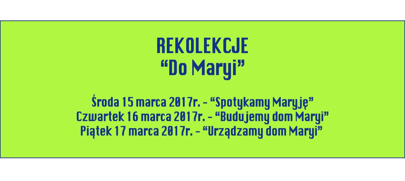 "15 – 17 marca – rekolekcje – ""DO MARYI"""